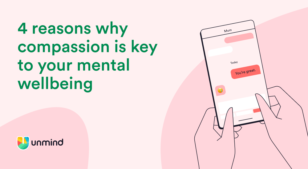 4 reasons why compassion is key to your mental wellbeing