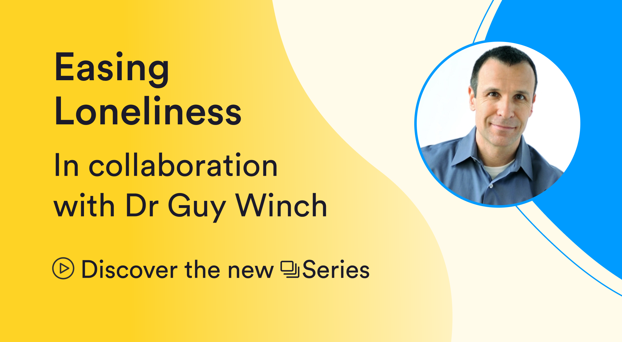 Easing Loneliness with Dr Guy Winch