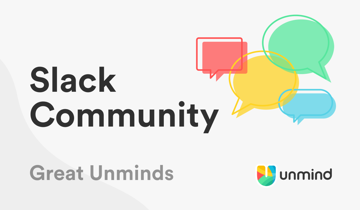 The Great Unminds Slack community is where HR and Wellbeing leads stay informed and connected.