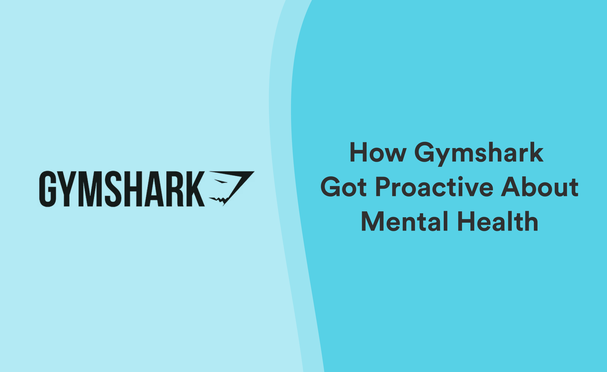How Gymshark partner with Unmind to deliver a proactive workplace mental health programme