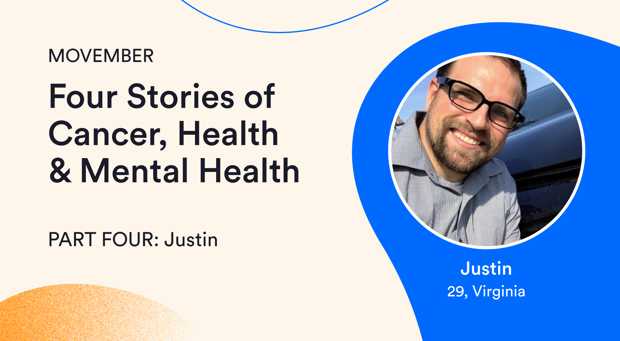 Four stories of cancer, health, and mental health, part four: Justin